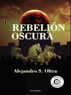 cover image of La rebelión oscura