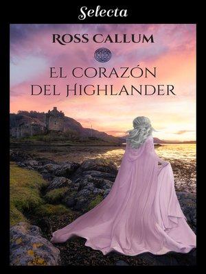 cover image of El corazón del highlander