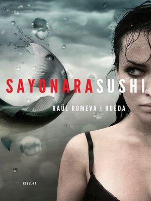 cover image of Sayonara Sushi (edició en català)