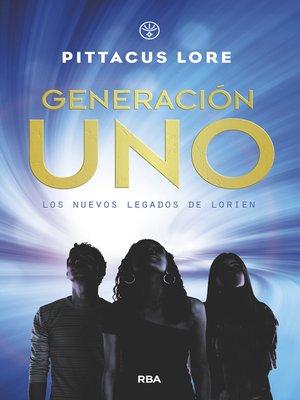 cover image of Generación Uno (Los nuevos legados de Lorien 1)