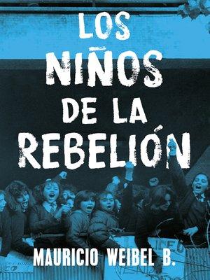 cover image of Los niños de la rebelión