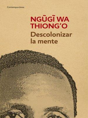 cover image of Descolonizar la mente