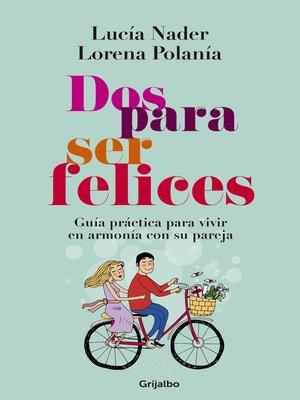 cover image of Dos para ser felices