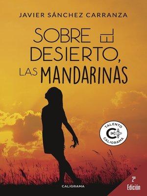 cover image of Sobre el desierto, las mandarinas