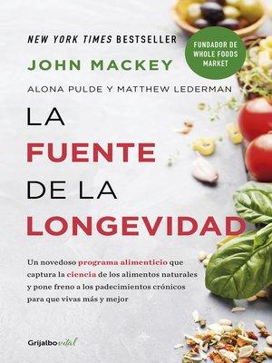 cover image of La fuente de la longevidad (Colección Vital)