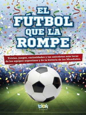 cover image of El fútbol que la rompe