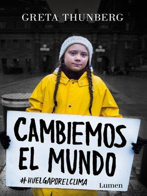 cover image of Cambiemos el mundo