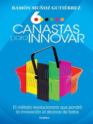 cover image of Seis canastas para innovar