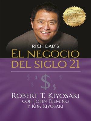 cover image of El negocio del siglo 21 (Padre Rico)