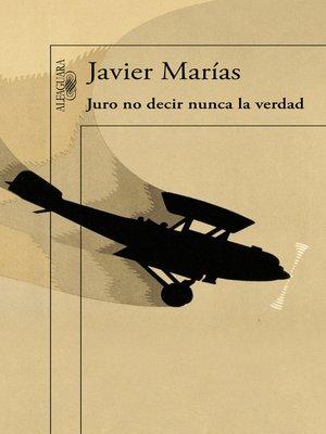 cover image of Juro no decir nunca la verdad