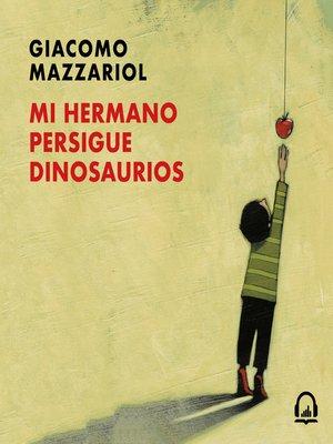 cover image of Mi hermano persigue dinosaurios