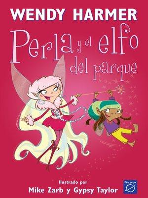 cover image of Perla y el elfo del parque