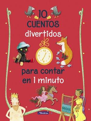 cover image of 10 cuentos divertidos para contar en 1 minuto