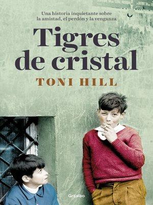 cover image of Tigres de cristal