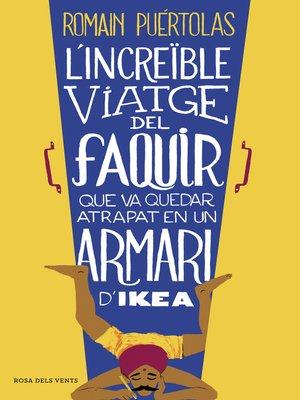 cover image of L'increïble viatge del faquir que va quedar atrapat en un armari d'Ikea