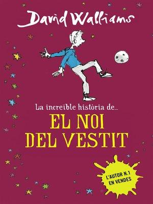 cover image of La increïble història de... El noi del vestit