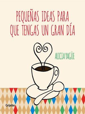 cover image of Pequeñas ideas para que tengas un gran día