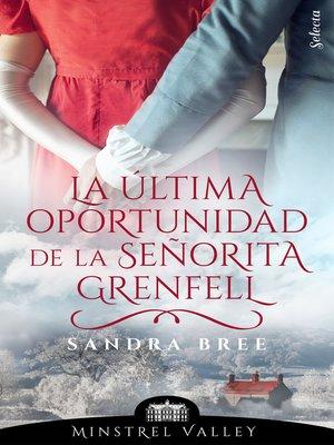 cover image of La última oportunidad de la señorita Grenfell