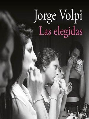 cover image of Las elegidas