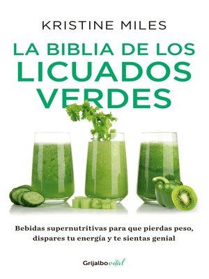 cover image of La biblia de los licuados verdes (Colección Vital)