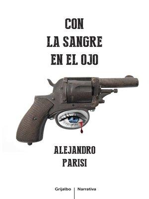 cover image of Con la sangre en el ojo