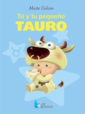 cover image of Tú y tu pequeño Tauro