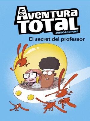 cover image of El secret del professor (Aventura Total)