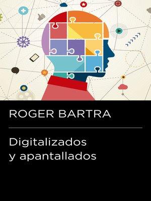 cover image of Digitalizados y apantallados