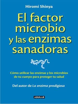 cover image of El factor microbio y las enzimas sanadoras