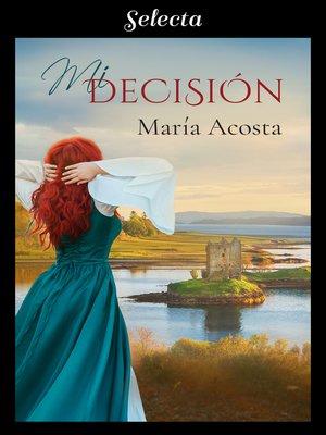 cover image of Mi decisión