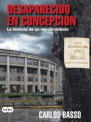 cover image of Desaparecido en Concepción