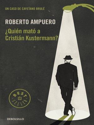 cover image of ¿Quién mató a Cristián Kustermann?