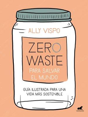 cover image of Zero Waste para salvar el mundo