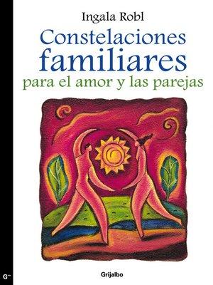 cover image of Constelaciones familiares para el amor y las parejas