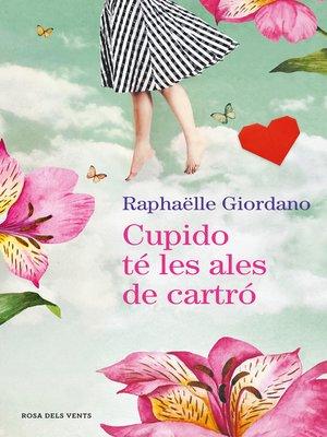cover image of Cupido té les ales de cartró