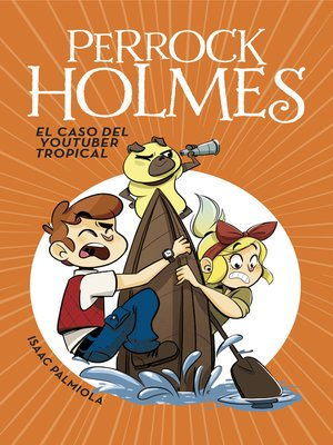 cover image of El caso del youtuber tropical (Serie Perrock Holmes 6)