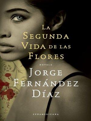 cover image of La segunda vida de las flores
