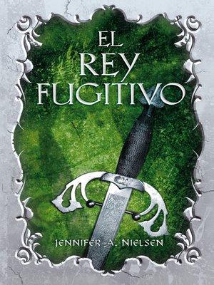 cover image of El rey fugitivo (El falso príncipe 2)