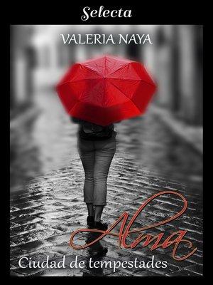 cover image of Alma. Ciudad de tempestades (Amor en la tormenta 1)