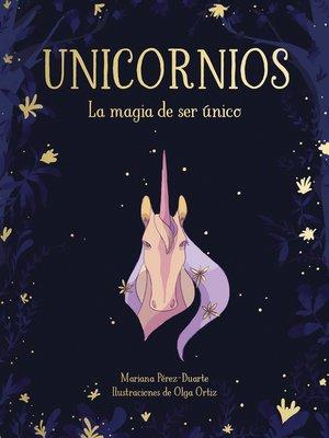 cover image of Unicornios. La magia de ser único