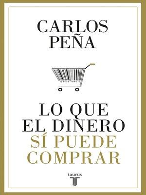 cover image of Lo que el dinero sí puede comprar