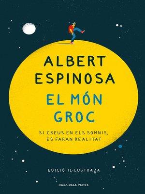 cover image of El món groc (edició il·lustrada)