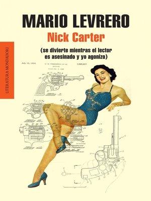cover image of Nick Carter (se divierte mientras el lector es asesinado y yo agonizo)