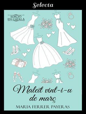 cover image of Maleït vint-i-u de Març