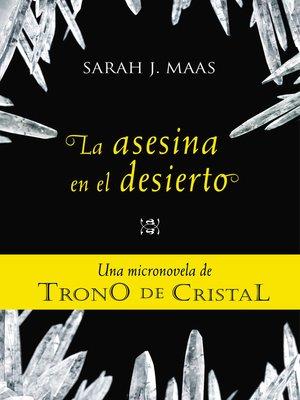 cover image of La asesina en el desierto (Una micronovela de Trono de Cristal 2)