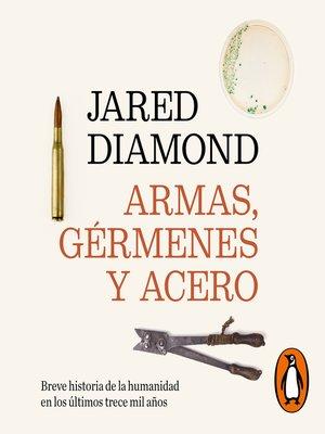 cover image of Armas, gérmenes y acero