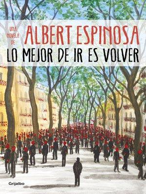 cover image of Lo mejor de ir es volver