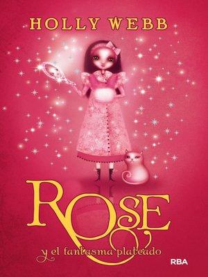 cover image of Rose y el fantasma plateado (Rose 4)