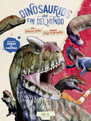 cover image of Dinosaurios del fin del mundo