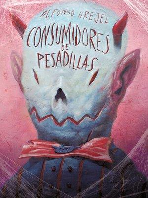cover image of Consumidores de pesadillas